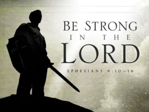 Praise the Lord & Pass the Ammunition Be Strong in the Lord